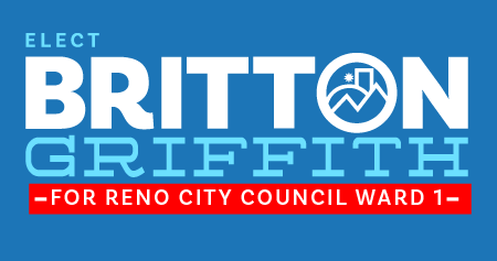 Elect Britton Griffith Reno City Council Ward 1