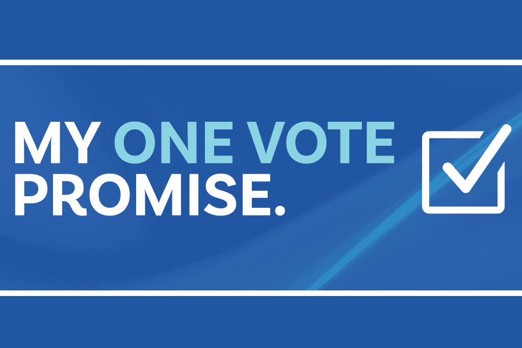 My One Vote Promise!